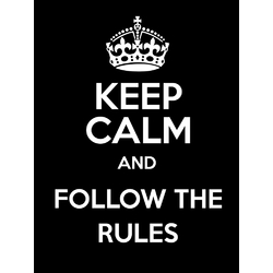 Keep Calm and Follow the Rules | Соблюдай правила