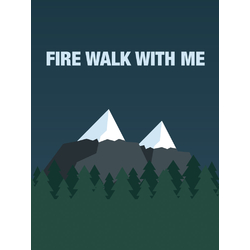 Fire Walk with Me | Сквозь огонь
