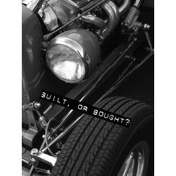 Car   Built, or Bought?