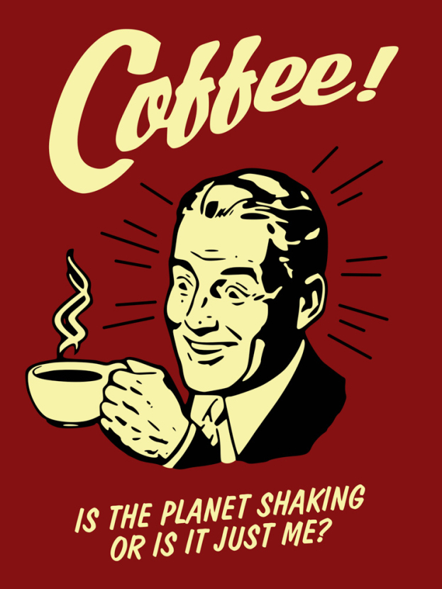 Coffee   Кофе   Is the planet shaking or is it just me?