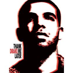 Drake: Thank me later | Дрейк