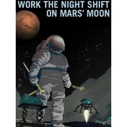 Space (Коллекция постеров): Work the Night Shift on Mars' Moon | Работа на Марсианской Луне