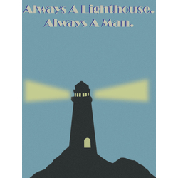 Always A Lighthouse. Always A Man.   Маяк